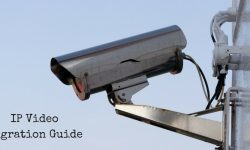 Read: 10 Common Mistakes When Switching from Analog to IP Video Surveillance
