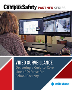 Read: Video Surveillance: Delivering a Curb-to-Core Line of Defense for School Security