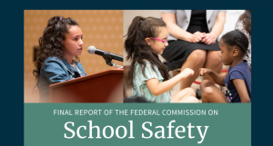Read: Highlights from the Final Report of the Federal Commission on School Safety