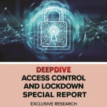 Access Control and Lockdown Report: Exclusive Research