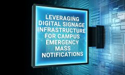 Read: Leveraging Digital Signage Infrastructure for Campus Emergency Mass Notifications