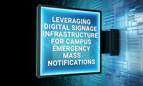 Leveraging Digital Signage Infrastructure for Campus Emergency Mass Notifications