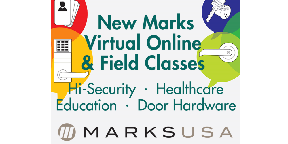 Marks USA Introduces New Virtual Online and Field Training Locking and Door Hardware  Classes