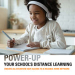 Power-Up Your School's Distance Learning