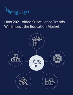 Read: How 2021 Video Surveillance Trends Will Impact the Education Market