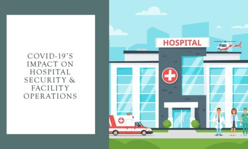 COVID-19's Impact on Hospital Security and Facility Operations