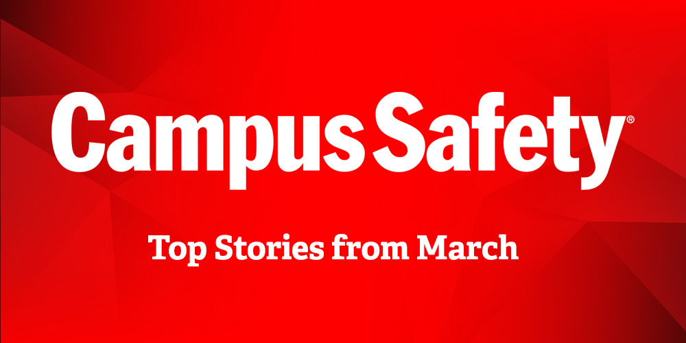 10 Most Popular Campus Safety Stories from March 2021