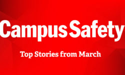 Read: 10 Most Popular Campus Safety Stories from March 2021