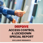 Campus Safety Deep Dive: Access Control & Lockdown Special Report