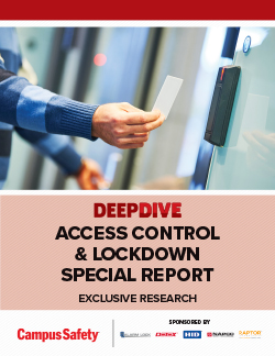 Read: Campus Safety Deep Dive: Access Control & Lockdown Special Report
