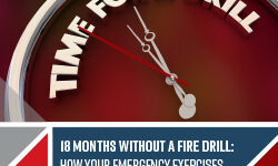 18 Months Without A Fire Drill: How Your Emergency Exercises Can Make A Come Back