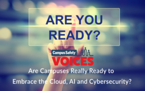 Read: Are Campuses Really Ready to Embrace the Cloud, AI and Cybersecurity?
