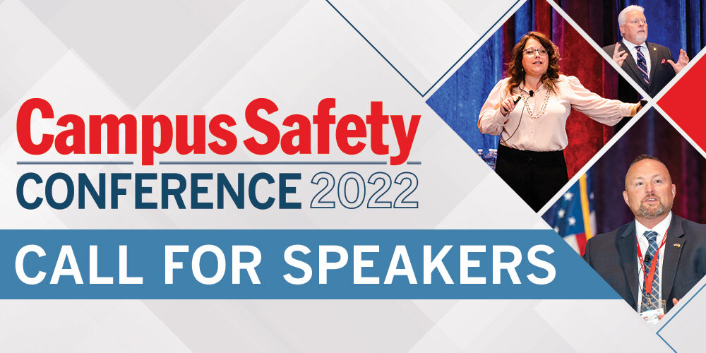 Want to Speak at the 2022 Campus Safety Conferences? Submit Your Presentations Now!
