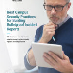 Best Campus Security Practices for Building Bulletproof Incident Reports
